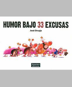 Humor bajo 33 excusas, de José Orcajo