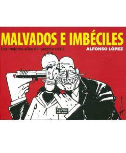 Malvados e imbéciles, de Alfonso López
